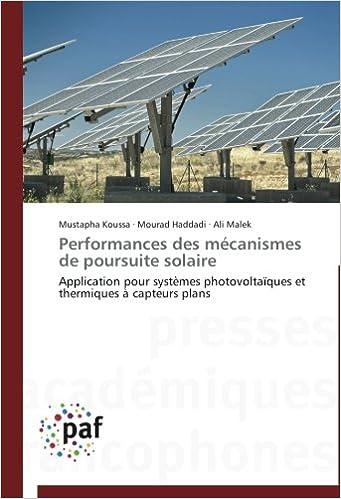 Livre Performances des mécanismes de poursuite solaire: Application pour systèmes photovoltaïques et thermiques à capteurs plans pdf, epub