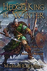 Hedge King in Winter: First Tale in the Matter of Manred (The Matter of Manred Saga Book 1)
