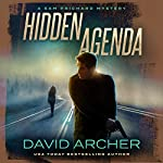 Hidden Agenda: A Sam Prichard Mystery, Book 11 | David Archer