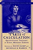 img - for Arts of Calculation: Numerical Thought in Early Modern Europe book / textbook / text book