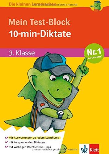 Die kleinen Lerndrachen: Mein Test-Block, 10-min-Diktate, Deutsch 3. Klasse