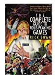 The Complete Guide to Role-Playing Games, Rick Swan, 0312050607