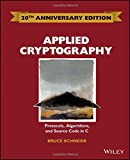 Applied Cryptography: Protocols, Algorithms and Source Code in C 20th Anniversary Edition