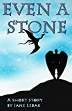 Even A Stone: A Short Story (Seven Angels Short Story Bundle)