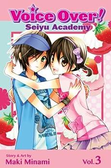 Voice Over!: Seiyu Academy, Vol. 3 by [Minami, Maki]