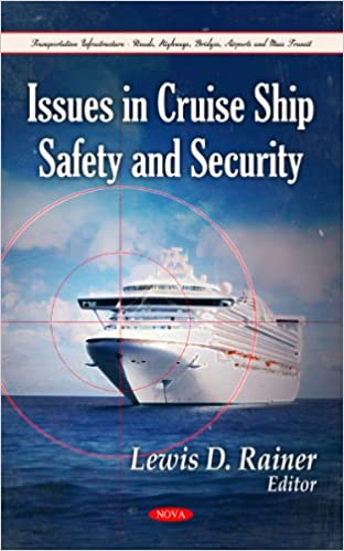 Issues in Cruise Ship Safety and Security (Transportation Infrastructure - Roads, Highways, Bridges, Airports and Mass Transit)