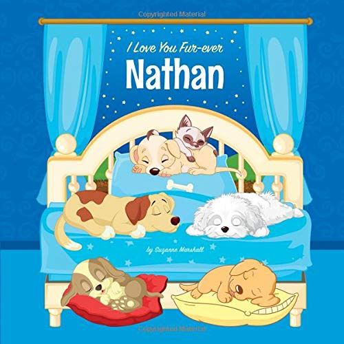 I Love You Fur-ever, Nathan: Personalized Book and Bedtime Story