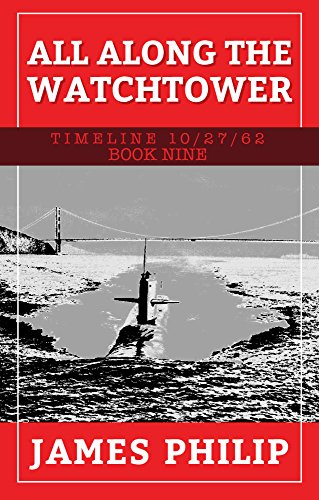 all-along-the-watchtower-timeline-10-27-62-book-9