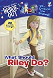What Should Riley Do? (Disney/Pixar Inside Out) (A Stepping Stone Book(TM))