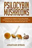 Psilocybin Mushrooms: Everything You Need to Know