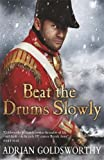 Beat the Drums Slowly (Napoleonic War 2)