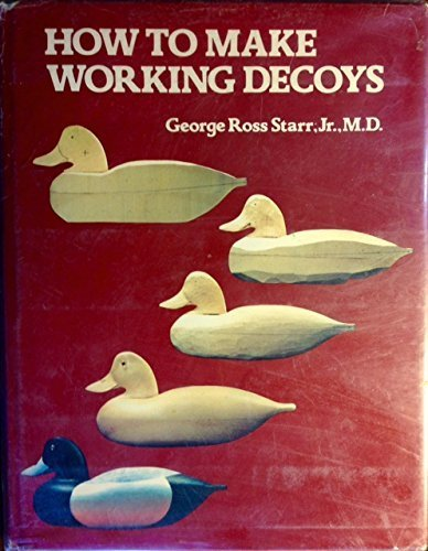 (How to make working decoys Hardcover)