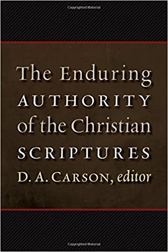 The Enduring Authority of the Christian Scriptures: D  A