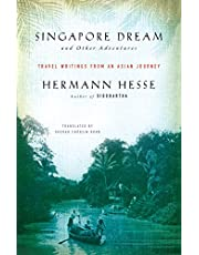 Singapore Dream and Other Adventures: Travel Writings from an Asian Journey