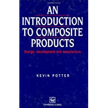 Introduction to Composite Products: Design, development and manufacture