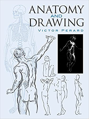 Anatomy and Drawing (Dover Art Instruction): Victor Perard ...