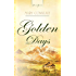 Golden Days (Truly Yours Digital Editions Book 744)