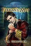 Ferran's Map (The Cat's Eye Chronicles Book 4)