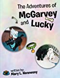The Adventures of Mcgarvey and Lucky, Mary L. Hennessy, 1468541315
