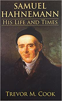 Samuel Hahnemann: His Life & Times