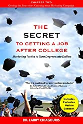 The Secret to Getting a Job after College: Marketing Tactics to Turn Degrees into Dollars (Chapter 2)