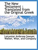 The New Testament, Leicester Ambrose Sawyer, 1140603728