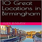 10 Great Locations in Birmingham | Alex Ramsy