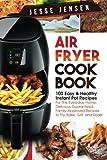 Air Fryer Cookbook 100 Easy Healthy Instant Pot Recipes