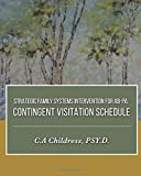 Strategic Family Systems Intervention for AB-PA: Contingent Visitation Schedule