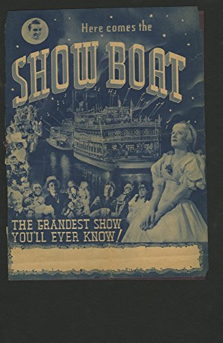 Show Boat (1936) Original Movie Herald or Handbill IRENE DUNNE ALLAN JONES PAUL ROBESON Film Directed by JAMES WHALE PALACE THEATER HICO, TEXAS