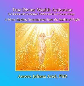 True Divine Wealth Activation by Lumina