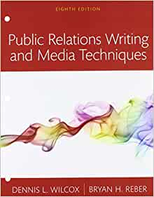 public relations writing and media techniques dennis l. wilcox