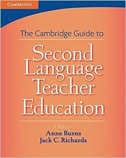 Cambridge Guide to Second Language Teacher Education