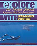 img - for Explore the Pacific Islands National Marine Sanctuaries with Jean-Michel Cousteau (Explore the National Marine Sanctuaries with Jean-Michel Cousteau) book / textbook / text book