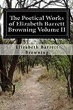 The Poetical Works of Elizabeth Barrett Browning Volume II