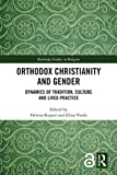 Orthodox Christianity and Gender: Dynamics of
