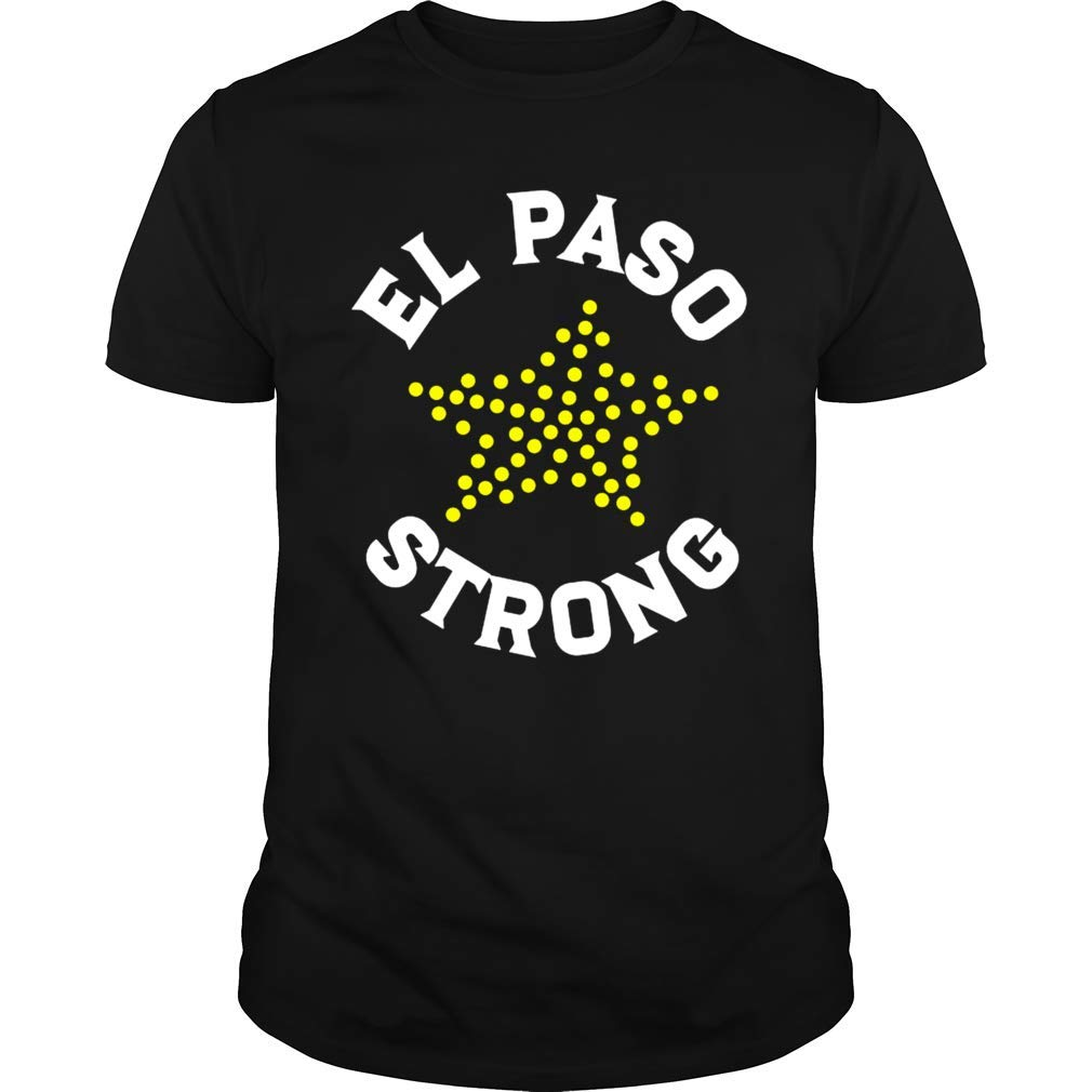 Gearliness El Paso Strong Texas Support Ts Shirts