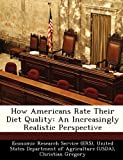 How Americans Rate Their Diet Quality, Christian Gregory, 1249330734