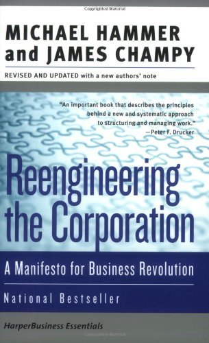 Reengineering The Corporation by Michael Hammer and James Champy