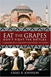 Eat the Grapes Don't Fight the Battles, Craig R. Johnson, 1592983146