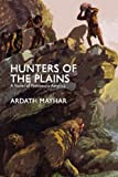 Hunters of the Plains, Ardath Mayhar, 1434401987