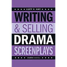 Writing & Selling Drama Screenplays (Writing & Selling Screenplays)