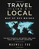 Travel Like a Local - Map of Des Moines: The Most Essential Des Moines, Iowa (USA) Travel Map for Every Adventure
