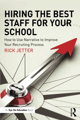 Hiring the Best Staff for Your School: How to Use Narrative to Improve Your Recruiting Process