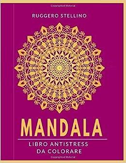 Mandala Libro Antistress Da Colorare Per Bambini E Adulti Un