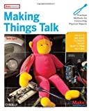 img - for Making Things Talk: Practical Methods for Connecting Physical Objects by Tom Igoe (2007-10-08) book / textbook / text book