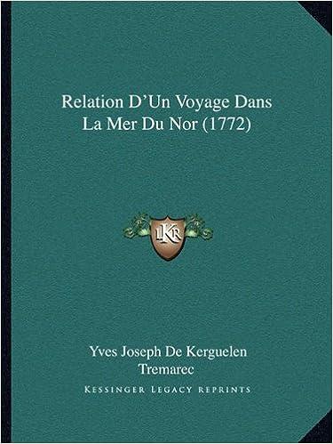 Relation D'Un Voyage Dans La Mer Du Nor (1772)