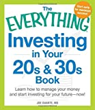 img - for The Everything Investing in Your 20s and 30s Book: Learn how to manage your money and start investing for your futurenow! (Everything (Business & Personal Finance)) by Joe Duarte MD (2014-11-28) book / textbook / text book