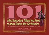 101 Most Important Things You Need to Know Before You Get Married, Renae Willis, 1416550100
