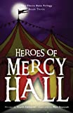 Heroes of Mercy Hall, Garth Edwards and Max Statyuk, 0956712266